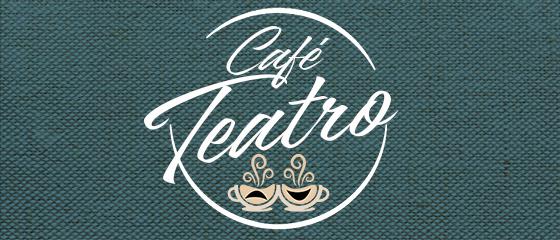 Cafe* Teatro